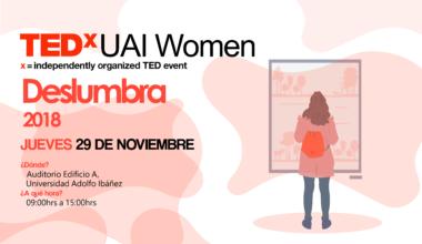 "Charlas TEDxUAI Women ""Deslumbra"" reúne a mujeres líderes en la Universidad Adolfo Ibáñez"