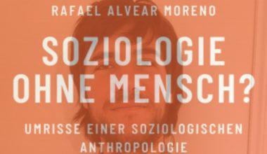 ¿Sociología sin ser humano? Lineamientos para una antropología sociológica