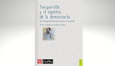 """Cátedra Alexis de Tocqueville publica el libro """"Tocqueville y el espíritu de la democracia"""""""